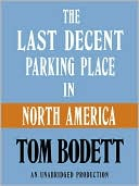 The Last Decent Parking Place in North America by Tom Bodett: Audio Book Cover