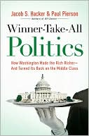 Winner-Take-All Politics by Jacob S. Hacker: Book Cover
