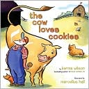 The Cow Loves Cookies by Karma Wilson: Book Cover