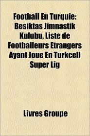BARNES & NOBLE | Football En Turquie: Beikta Jimnastik Kulb, Liste ...
