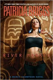 River Marked (Mercy Thompson Series #6) by Patricia Briggs: Book Cover
