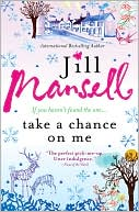 Take a Chance on Me by Jill Mansell: NOOK Book Cover