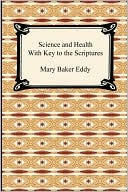 download Science And Health With Key To The Scriptures book