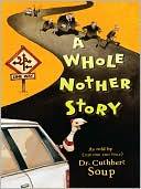 A Whole Nother Story by Dr. Cuthbert Soup: NOOKbook Cover
