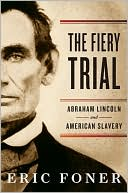 The Fiery Trial by Eric Foner: Book Cover