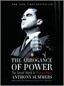The Arrogance of Power by Anthony Summers: NOOK Book Cover