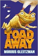 Toad Away by Morris Gleitzman: NOOK Book Cover