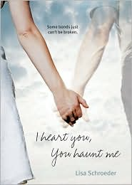 I Heart You, You Haunt Me by Lisa Schroeder: Book Cover