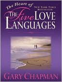 The Heart of the Five Love Languages by Gary Chapman: NOOK Book Cover