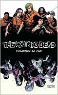 The Walking Dead Compendium, Volume 1 by Robert Kirkman: Book Cover