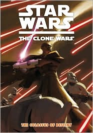 Star Wars: The Clone Wars: The Colossus of Destiny by Fillbach Brothers: Book Cover