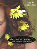 Sisters of Misery by Megan Kelley Hall: NOOK Book Cover