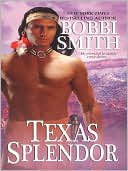 Texas Splendor by Bobbi Smith: NOOK Book Cover