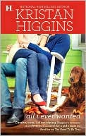 All I Ever Wanted by Kristan Higgins: NOOK Book Cover