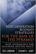 Next Generation Business Strategies for the Base of the Pyramid by Ted London: Book Cover