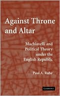 download Against Throne and Altar : Machiavelli and Political Theory Under the English Republic book
