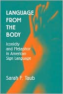 download Language from the Body : Iconicity and Metaphor in American Sign Language book