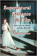 Supernatural Romance in Film by Richard Striner: Book Cover
