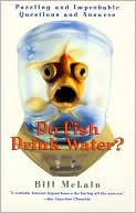 download Do Fish Drink Water? : Puzzling and Improbable Questions and Answers book