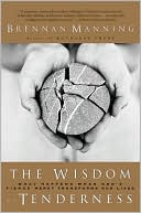The Wisdom of Tenderness by Brennan Manning: NOOK Book Cover