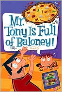 Mr. Tony Is Full of Baloney! (My Weird School Daze Series #11) by Dan Gutman: Book Cover