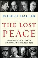 The Lost Peace by Robert Dallek: NOOK Book Cover