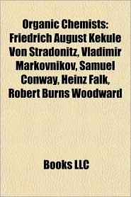 BARNES & NOBLE | Organic Chemists: Friedrich August Kekul Von ...