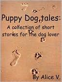 Puppy Dog Tales by Alice V: NOOK Book Cover