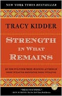 Strength in What Remains by Tracy Kidder: NOOK Book Cover