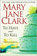 To Have and to Kill by Mary Jane Clark: Book Cover