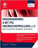 download Programming 8-bit PIC Microcontrollers in C : with Interactive Hardware Simulation book