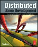 download Distributed Game Development : Harnessing Global Talent to Create Winning Games book