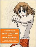 download Basic Anatomy for the Manga Artist : Everything You Need to Start Drawing Authentic Manga Characters book