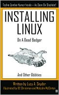 Installing Linux on a Dead Badger by Lucy A. Snyder: NOOK Book Cover