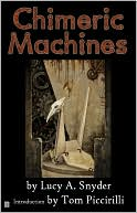 Chimeric Machines by Lucy A. Snyder: NOOK Book Cover