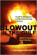 Blowout in the Gulf by William R. Freudenburg: NOOK Book Cover