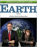 The Daily Show with Jon Stewart Presents Earth (the Book) by Jon Stewart: Book Cover