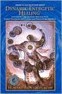 download Dynamic Energetic Healing; Integrating Core Shamanic Practices with Energy Psychology Applications and Processwork Principles book