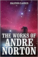 The Works of Andre Norton by Andre Norton: NOOK Book Cover