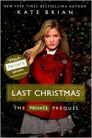 Last Christmas: The Private Prequel (Private Series) by Kate Brian: Book Cover