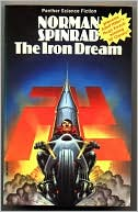 THE IRON DREAM by Norman Spinrad: NOOK Book Cover