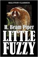 Little Fuzzy by H. Beam Piper [Revised Edition] by H. Beam Piper: NOOK Book Cover