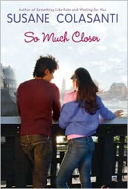 So Much Closer by Susane Colasanti: Book Cover