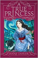 A True Princess by Diane Zahler: Book Cover