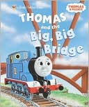 Thomas and the Big, Big Bridge by Rev. W. Awdry: Book Cover