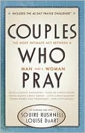 Couples Who Pray by Squire Rushnell: Book Cover