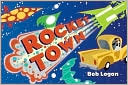 Rocket Town by Bob Logan: Book Cover