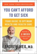 You Can't Afford to Get Sick by Andrew Weil: NOOK Book Cover