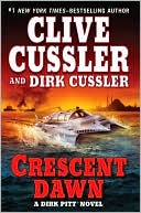 Crescent Dawn (Dirk Pitt Series #21) by Clive Cussler: Book Cover