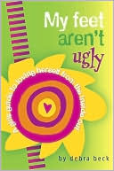 My Feet Aren't Ugly by Debra Beck: NOOK Book Cover
